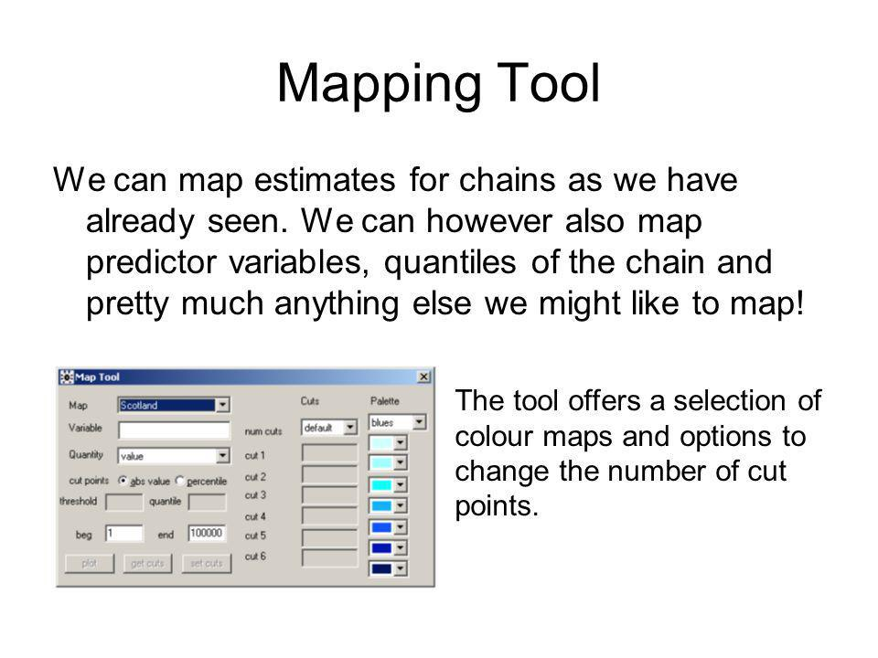 Mapping Tool We can map estimates for chains as we have already seen. We can however also map predictor variables, quantiles of the chain and pretty m