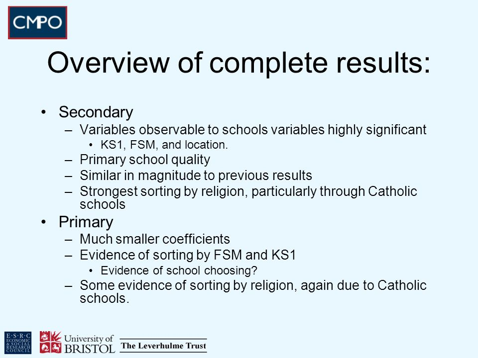 Overview of complete results: Secondary –Variables observable to schools variables highly significant KS1, FSM, and location.