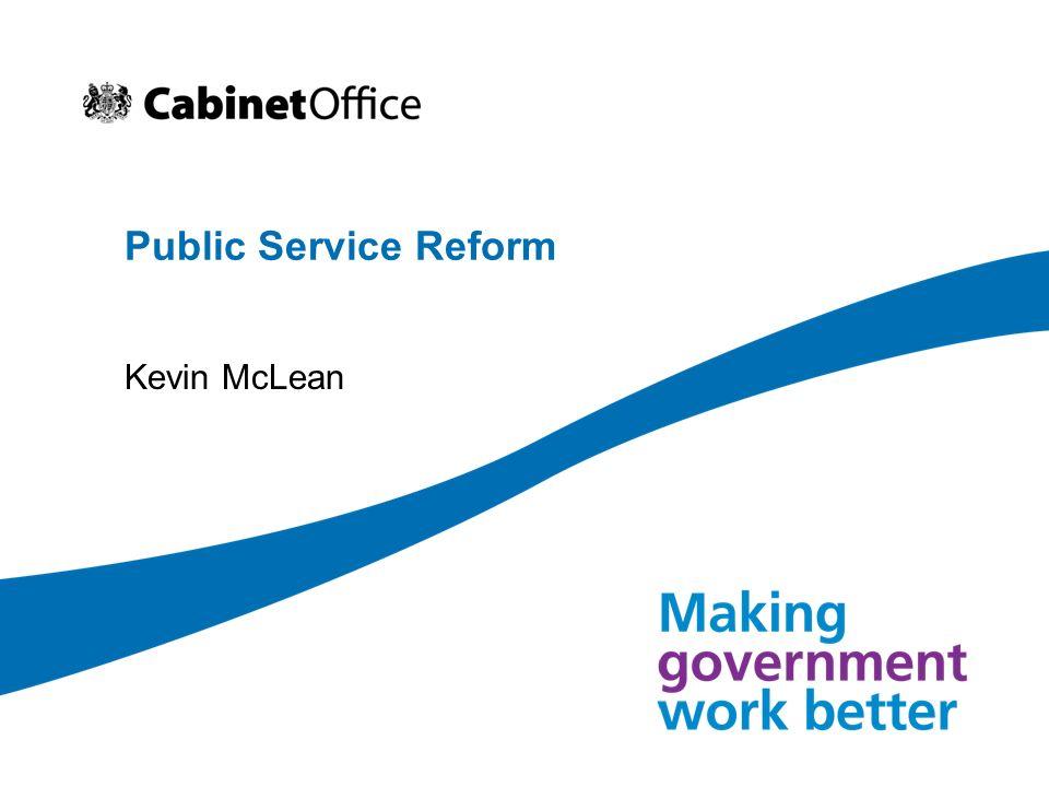 Public Service Reform Kevin McLean