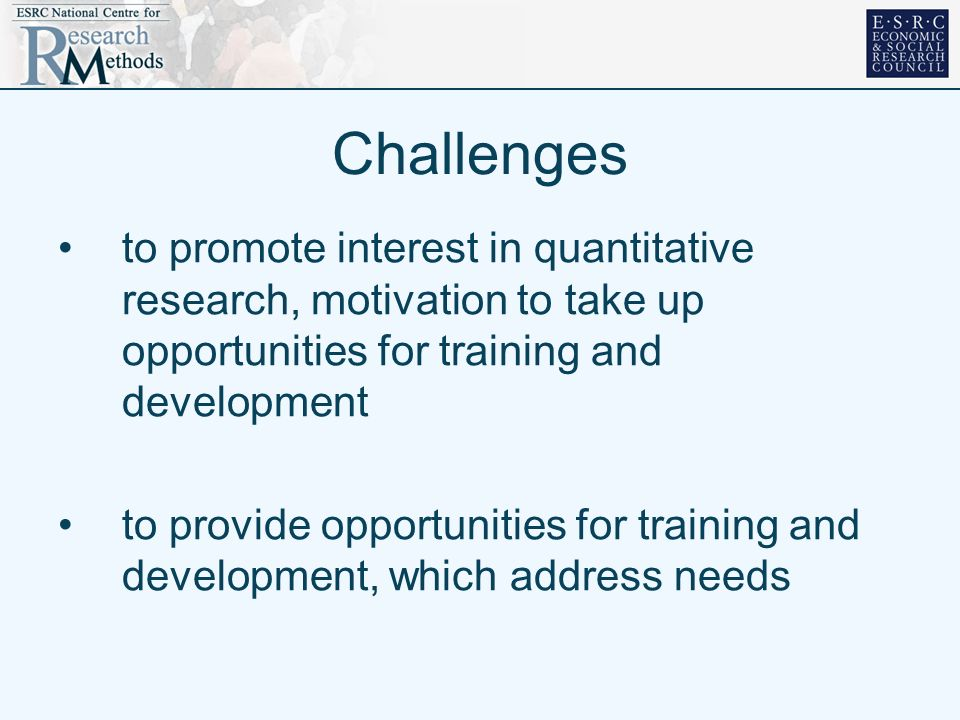 Challenges to promote interest in quantitative research, motivation to take up opportunities for training and development to provide opportunities for training and development, which address needs