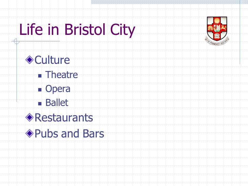 Life in Bristol City Culture Theatre Opera Ballet Restaurants Pubs and Bars
