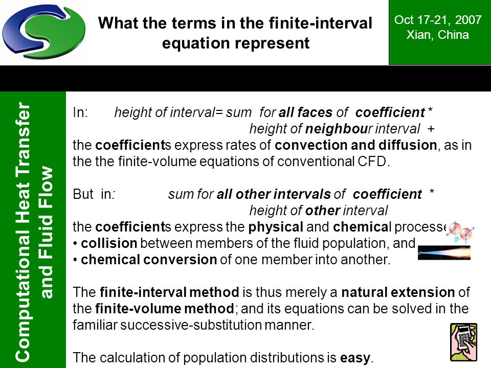 Computational Heat Transfer and Fluid Flow Oct 17-21, 2007 Xian, China What the terms in the finite-interval equation represent In: height of interval