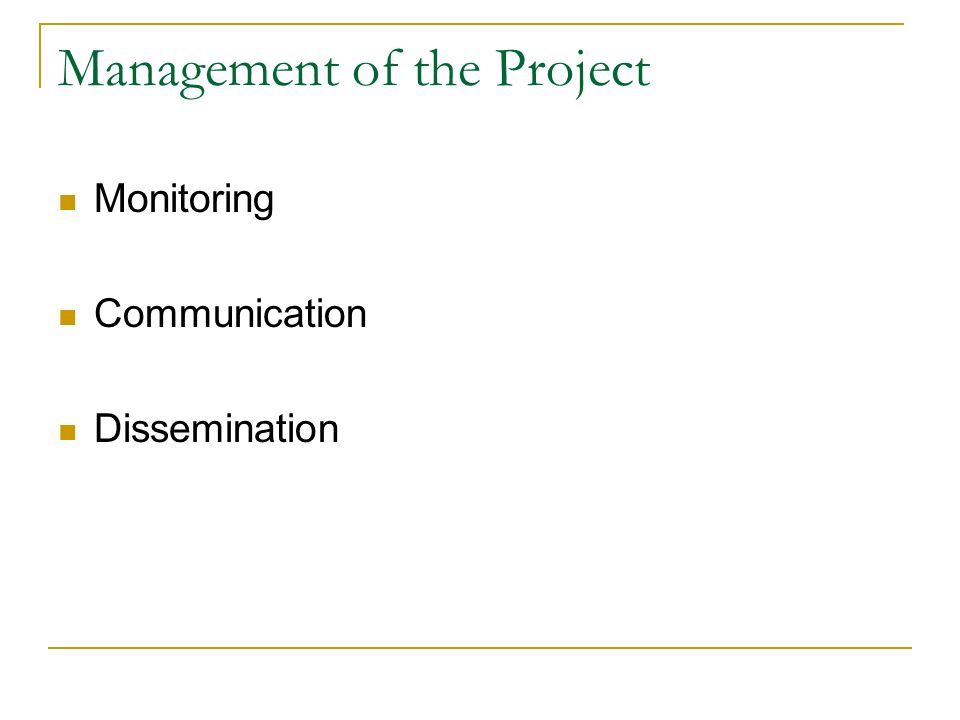 Management of the Project Monitoring Communication Dissemination