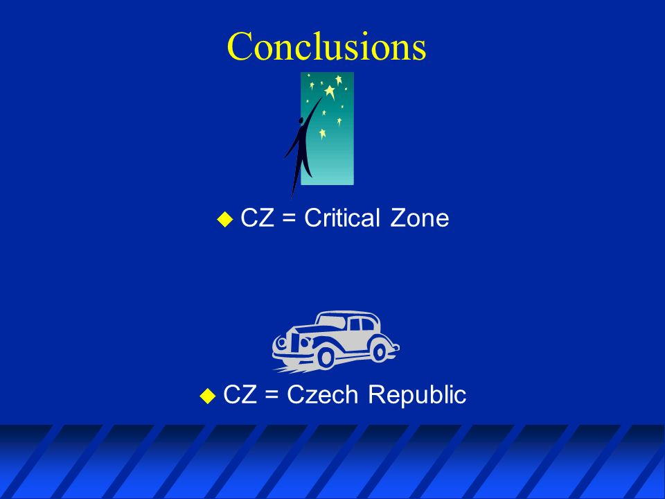 Conclusions u CZ = Critical Zone u CZ = Czech Republic