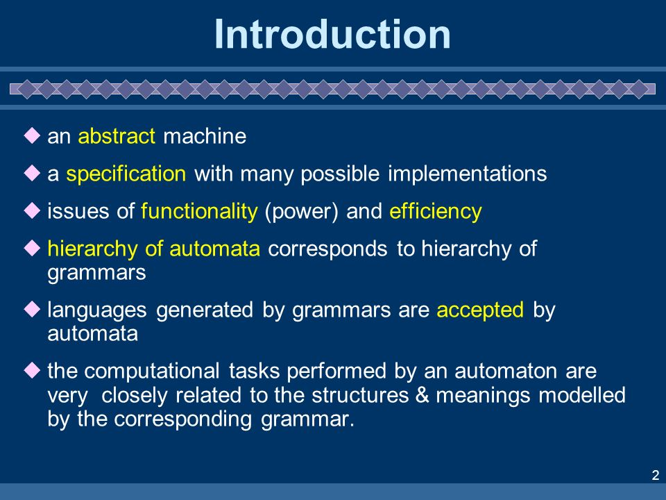 2 Introduction an abstract machine a specification with many possible implementations issues of functionality (power) and efficiency hierarchy of auto