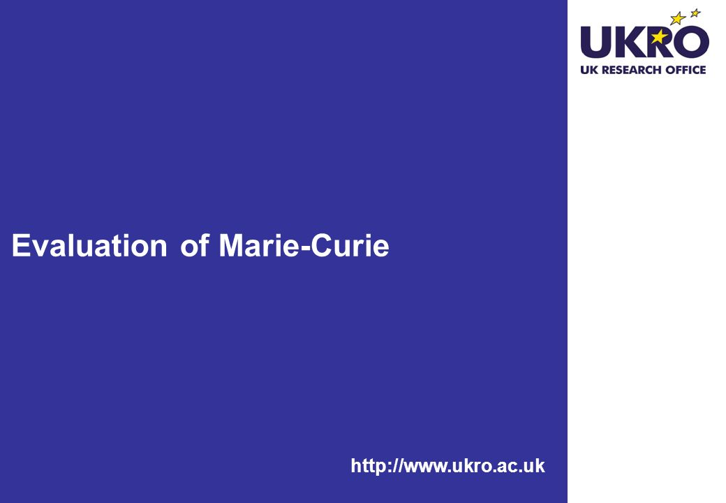 http://www.ukro.ac.uk Evaluation of Marie-Curie