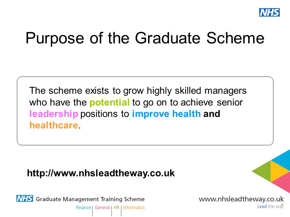 Its not work, its life The scheme exists to grow highly skilled managers who have the potential to go on to achieve senior leadership positions to imp