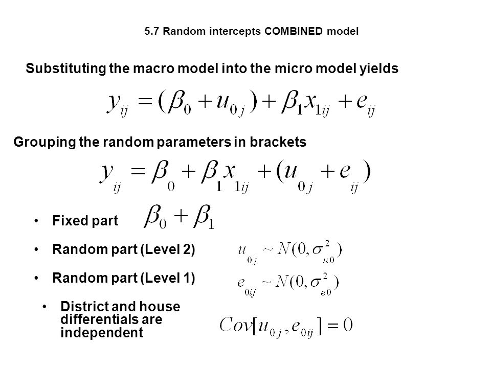 5.7 Random intercepts COMBINED model Substituting the macro model into the micro model yields Grouping the random parameters in brackets Fixed part Ra