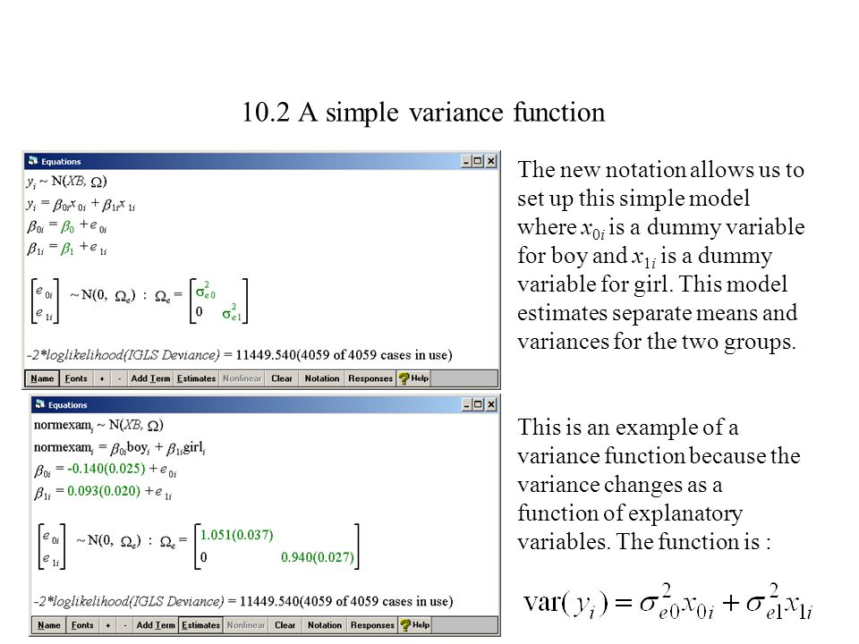 10.2 A simple variance function The new notation allows us to set up this simple model where x 0i is a dummy variable for boy and x 1i is a dummy vari