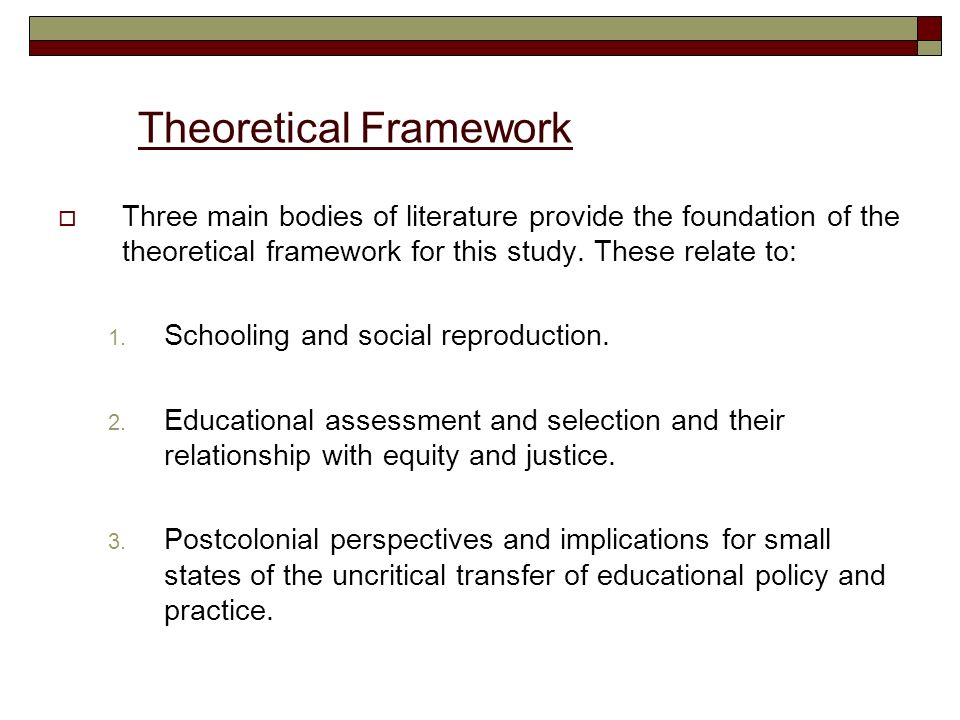 Theoretical Framework Three main bodies of literature provide the foundation of the theoretical framework for this study.