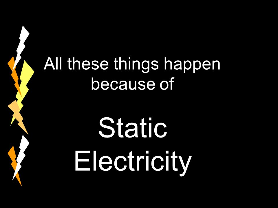 What causes lightning.Lightning is actually just static electricity on a much larger scale.