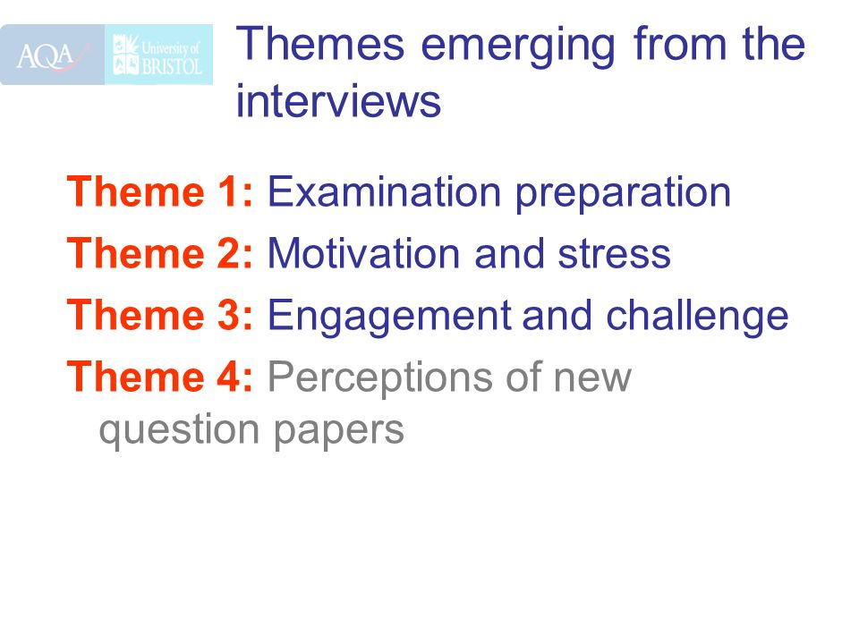 Themes emerging from the interviews Theme 1: Examination preparation Theme 2: Motivation and stress Theme 3: Engagement and challenge Theme 4: Percept