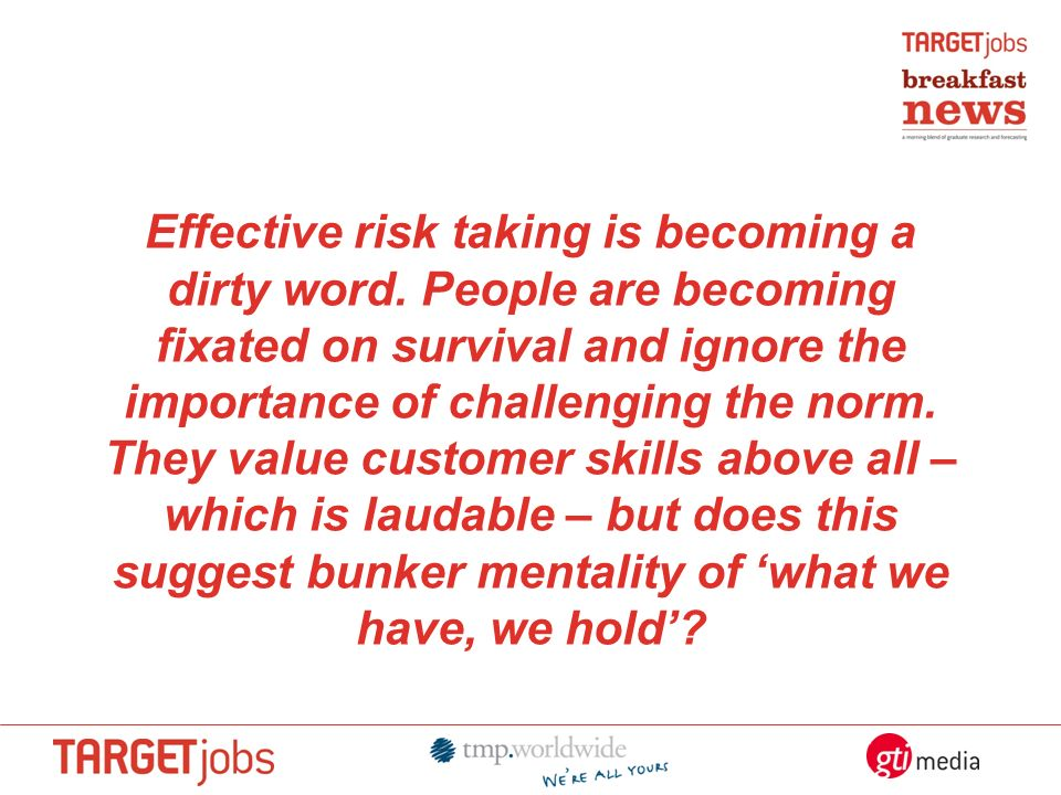 Effective risk taking is becoming a dirty word.