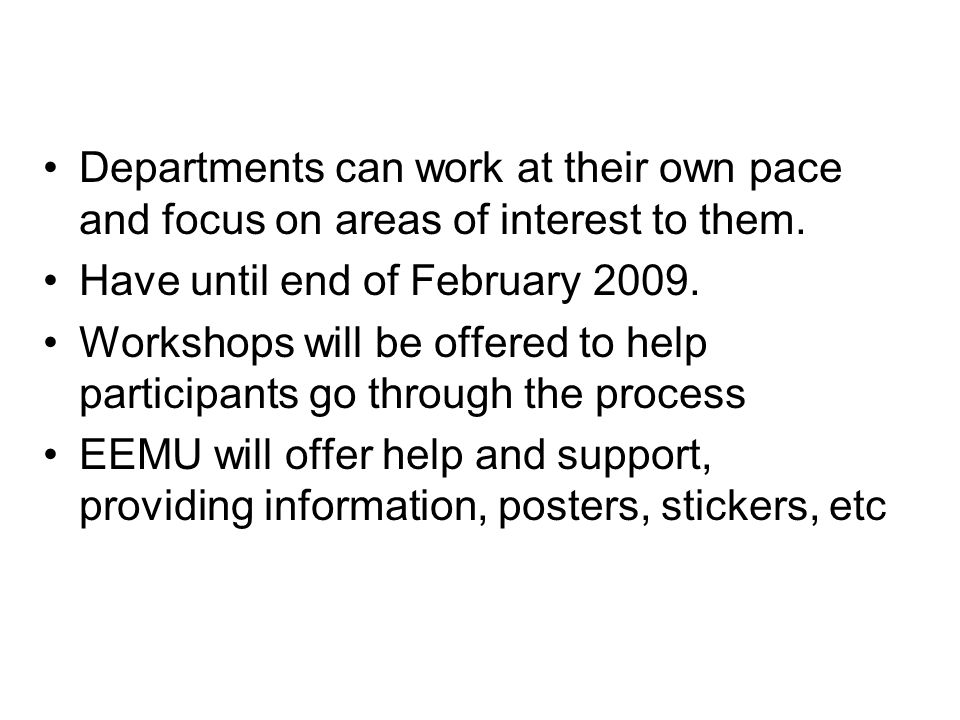 Departments can work at their own pace and focus on areas of interest to them.