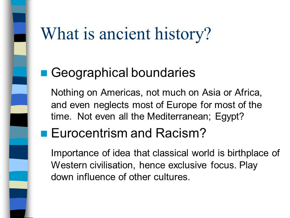 What is ancient history.