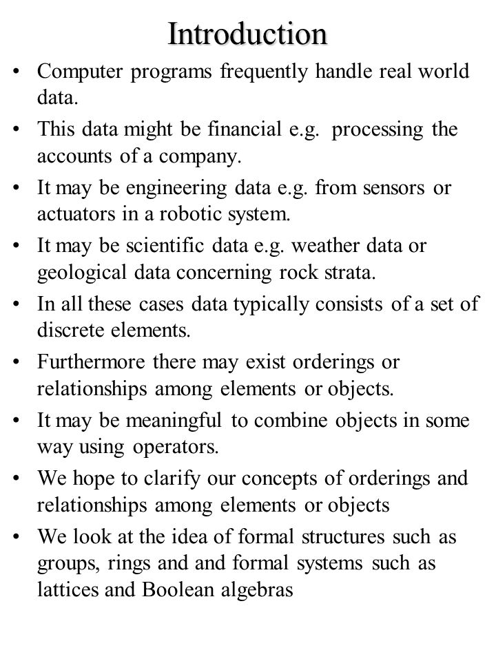 Introduction Computer programs frequently handle real world data. This data might be financial e.g. processing the accounts of a company. It may be en