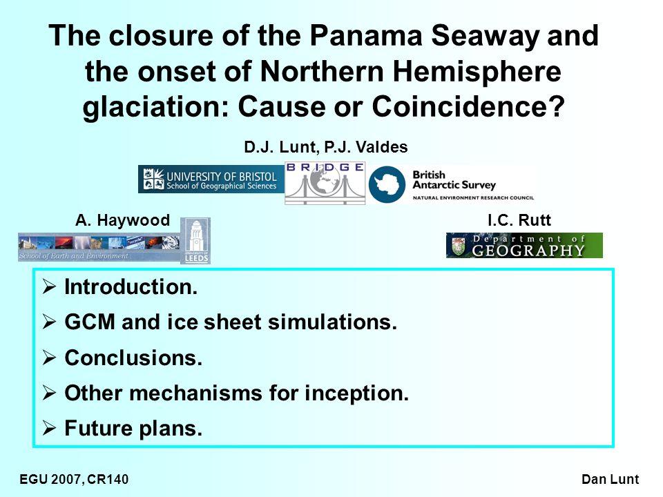 EGU 2007, CR140 Dan Lunt Introduction. GCM and ice sheet simulations.