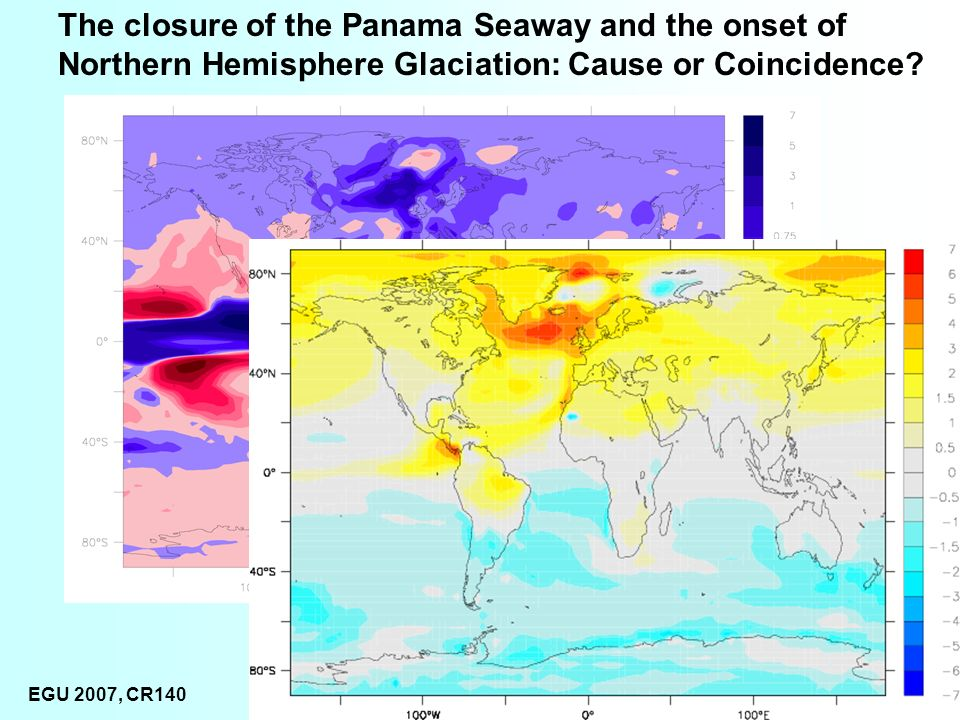 EGU 2007, CR140 Dan Lunt Precipitation change, Closed-Open The closure of the Panama Seaway and the onset of Northern Hemisphere Glaciation: Cause or Coincidence