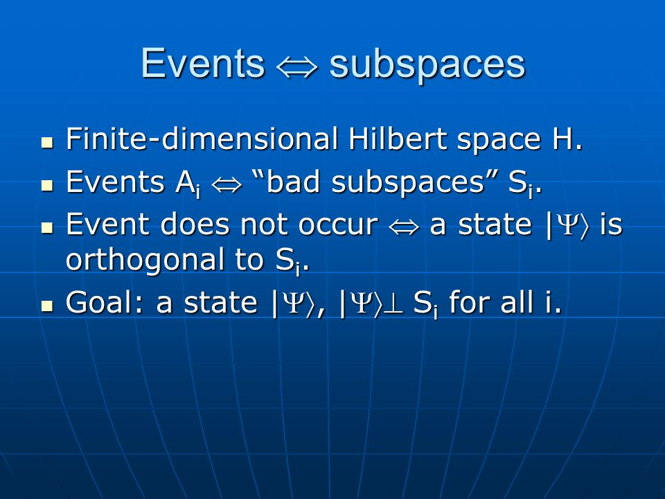 Events subspaces Finite-dimensional Hilbert space H.