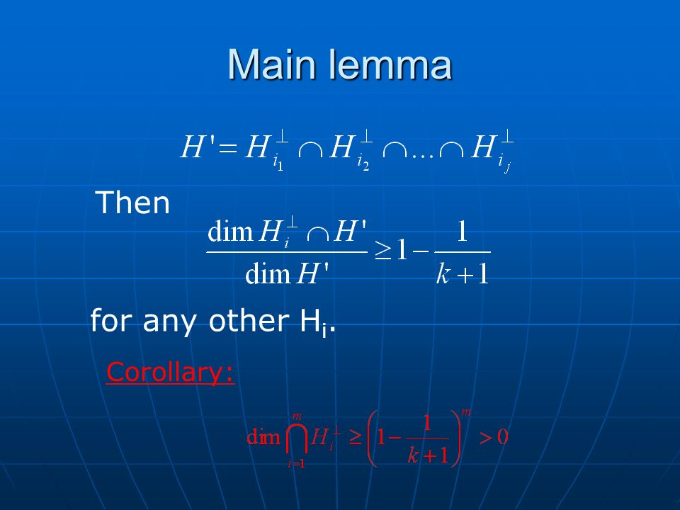 Main lemma Corollary: Then for any other H i.
