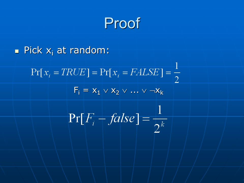 Proof Pick x i at random: Pick x i at random: F i = x 1 x 2... x k