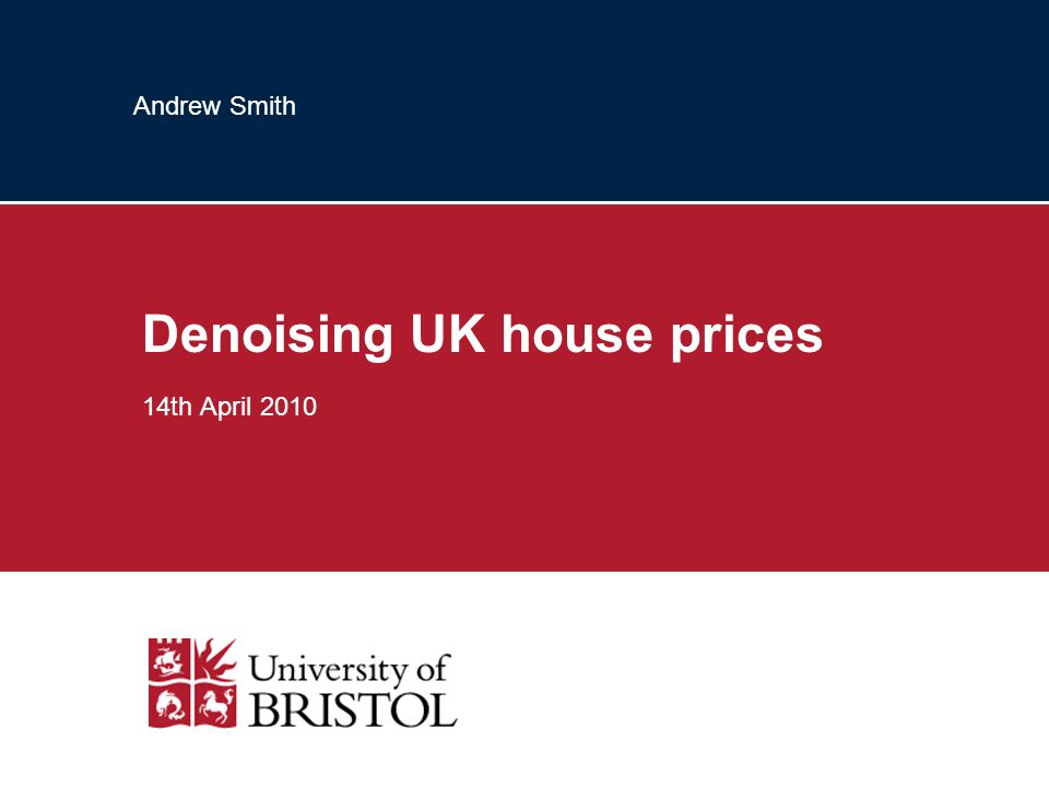 Andrew Smith Denoising UK house prices 14th April 2010
