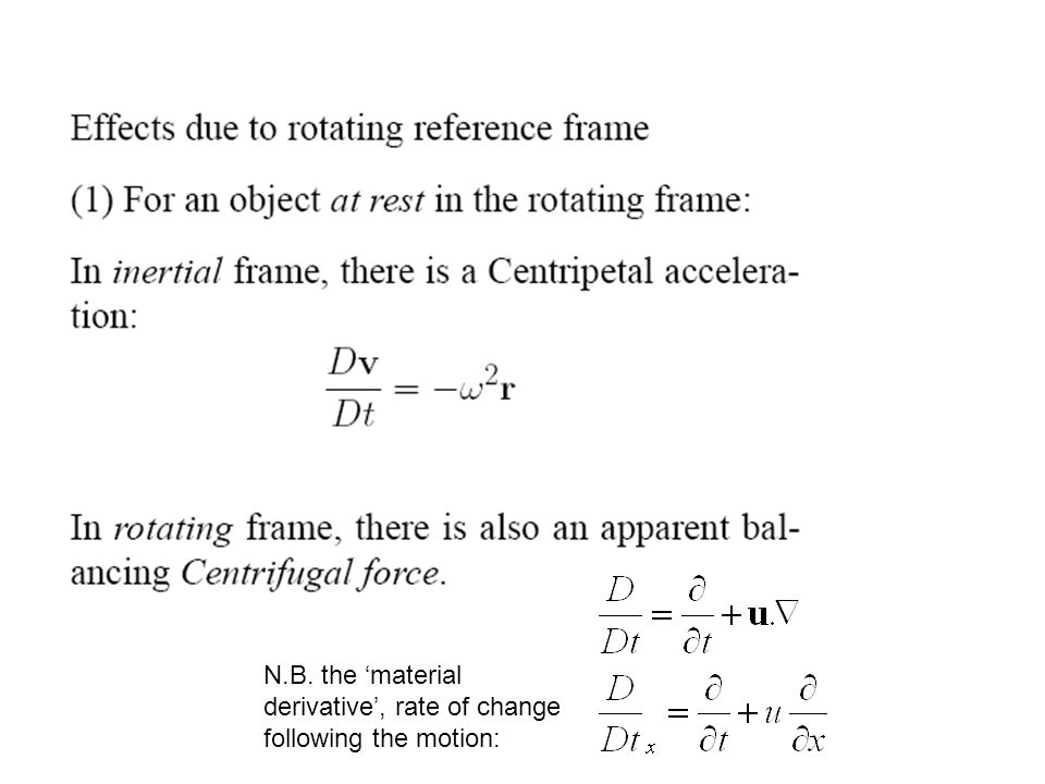 N.B. the material derivative, rate of change following the motion: