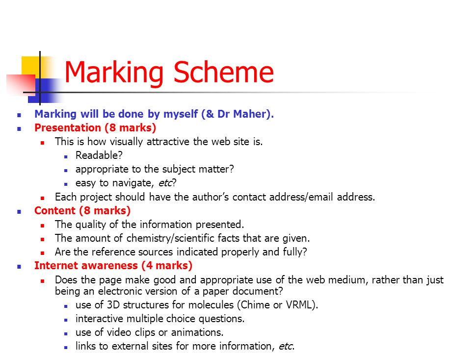 Marking Scheme Marking will be done by myself (& Dr Maher).