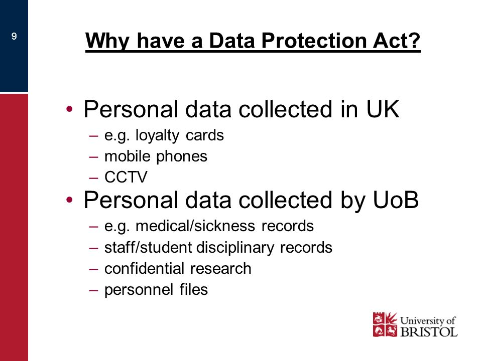 10 The Data Protection Act Personal Privacy Individuals in an organisation The organisation itself Damage or distress