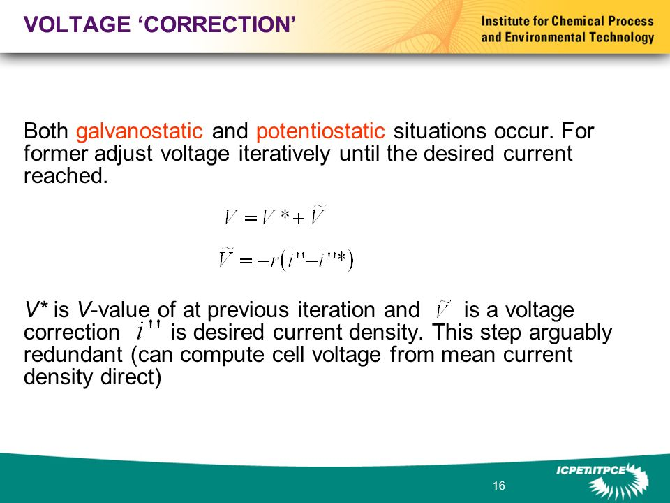 16 VOLTAGE CORRECTION Both galvanostatic and potentiostatic situations occur.