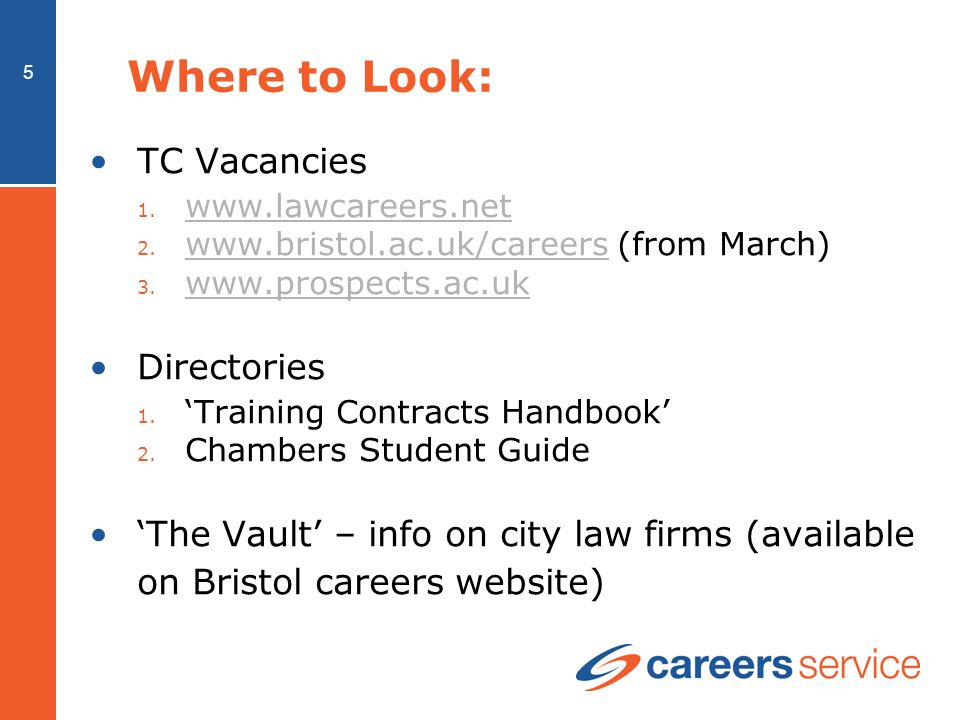 5 Where to Look: TC Vacancies 1. www.lawcareers.net www.lawcareers.net 2.