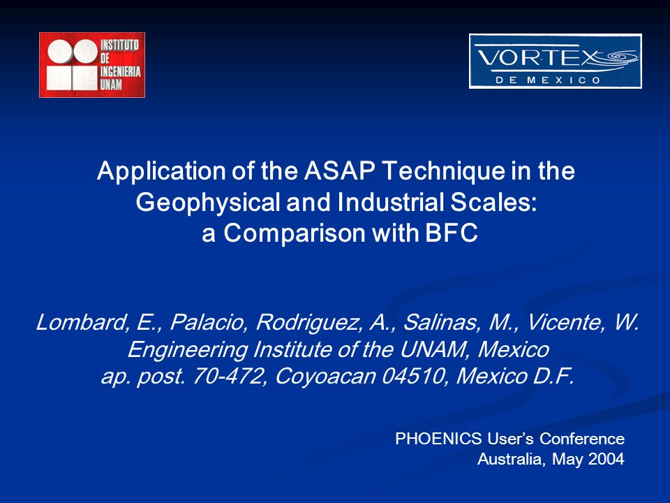 Application of the ASAP Technique in the Geophysical and Industrial Scales: a Comparison with BFC Lombard, E., Palacio, Rodriguez, A., Salinas, M., Vicente, W.