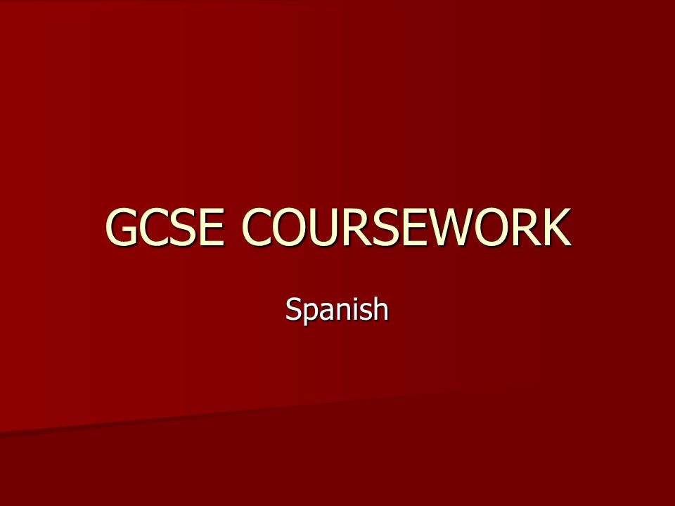 GCSE COURSEWORK Spanish