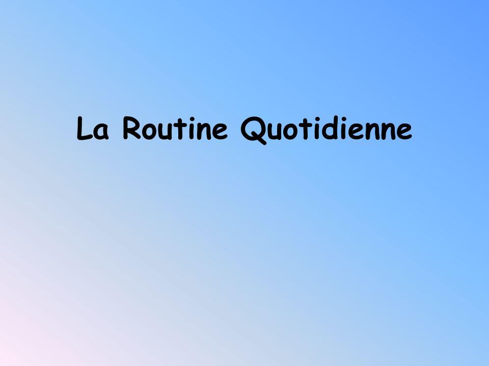 La Routine Quotidienne