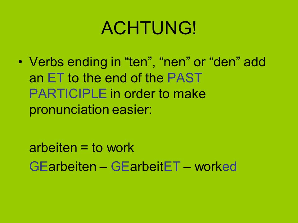 AUXILIARY VERB + PAST PARTICIPLE = PERFECT TENSE Ich habe gekocht Ich habe gelernt Ich habe gewohnt Ich habe gemalt Ich habe gekauft