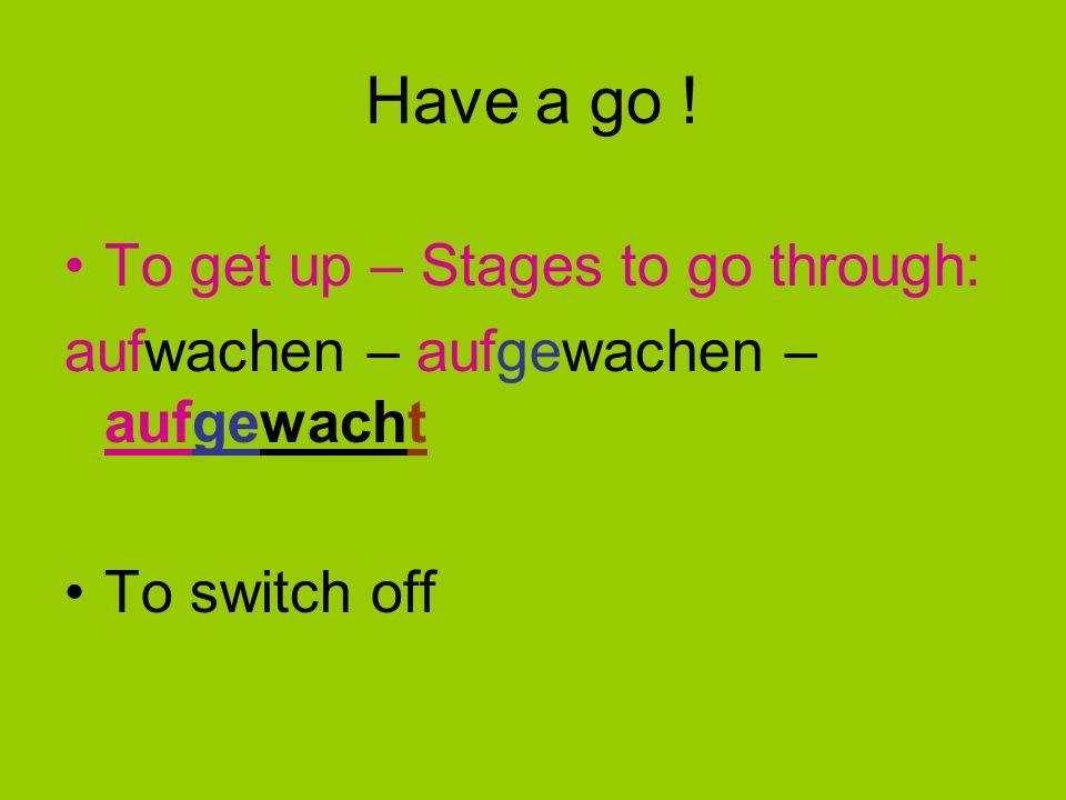 Richtig oder falsch ? To turn on (light) anmachen angemachen ANSWER: angemacht