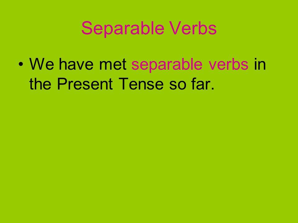SEPARABLE VERBS IN THE PERFECT TENSE Trennbare Verben im Perfekt
