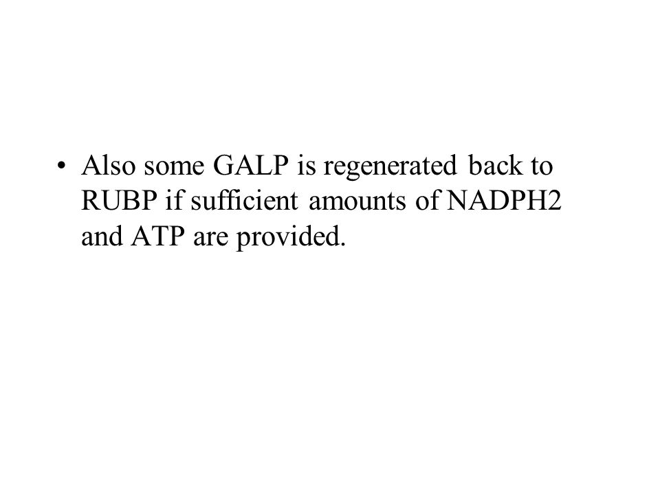 GALP GALP is converted to a whole series of mostly sugars, some lipids and some Proteins.