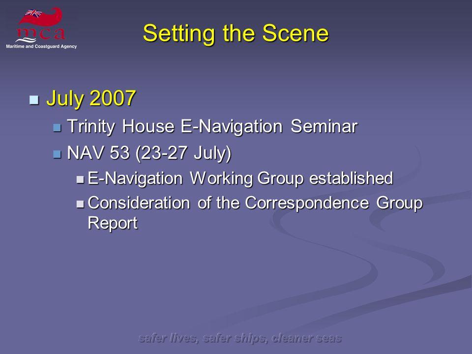 safer lives, safer ships, cleaner seas Setting the Scene July 2007 July 2007 Trinity House E-Navigation Seminar Trinity House E-Navigation Seminar NAV