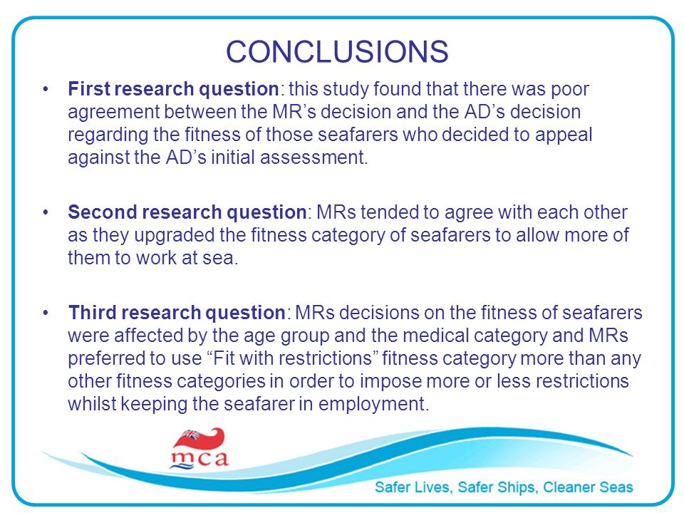 CONCLUSIONS First research question: this study found that there was poor agreement between the MRs decision and the ADs decision regarding the fitnes