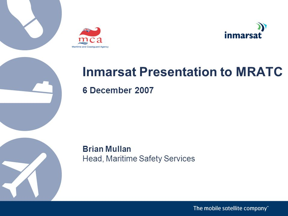 Maritime Safety and Security Highlights Inmarsat in the GMDSS Long-Range ID and Tracking (LRIT) Equipment upgrades Amendments to Resolution A.888(21) Relocation of the constellation