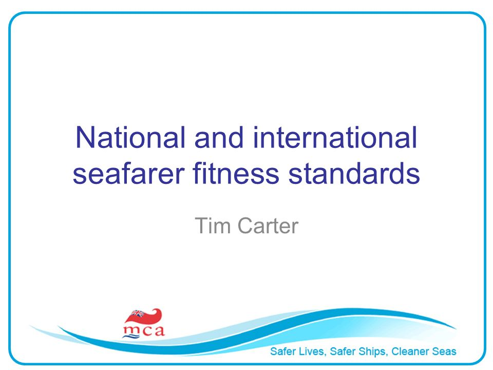 National and international seafarer fitness standards Tim Carter