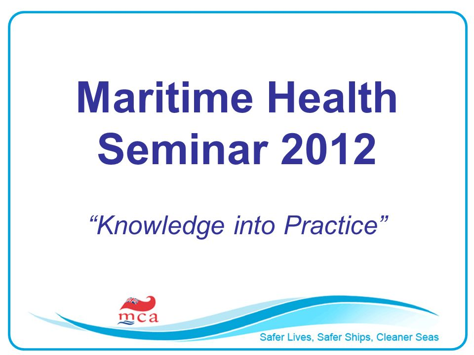 Maritime Health Seminar 2012 Knowledge into Practice