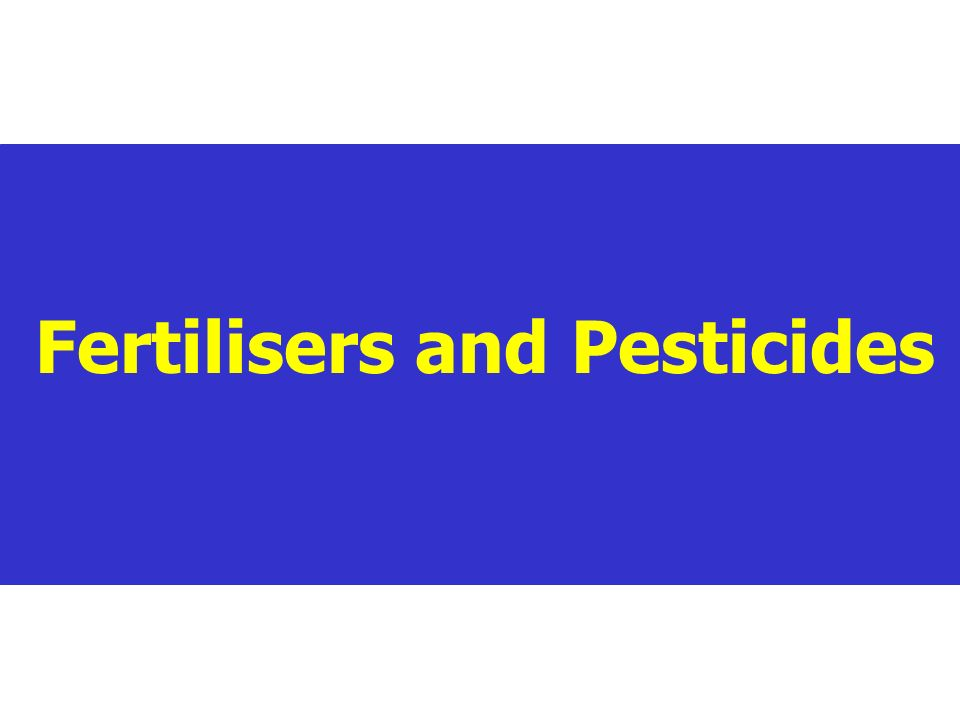 Fertilisers and Pesticides