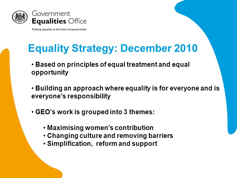 A cross-Government approach Does not see equality in isolation from freedom, fairness and responsibility The Equality Strategy is one element in the Governments armoury to tackle disadvantage.