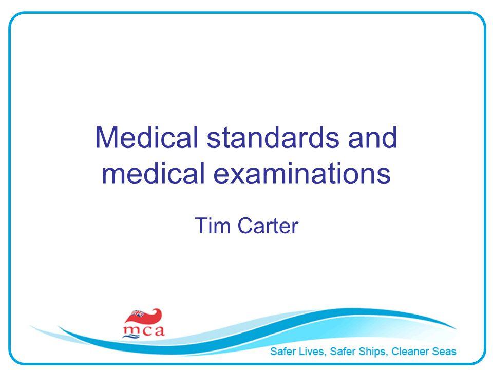 Medical standards and medical examinations Tim Carter