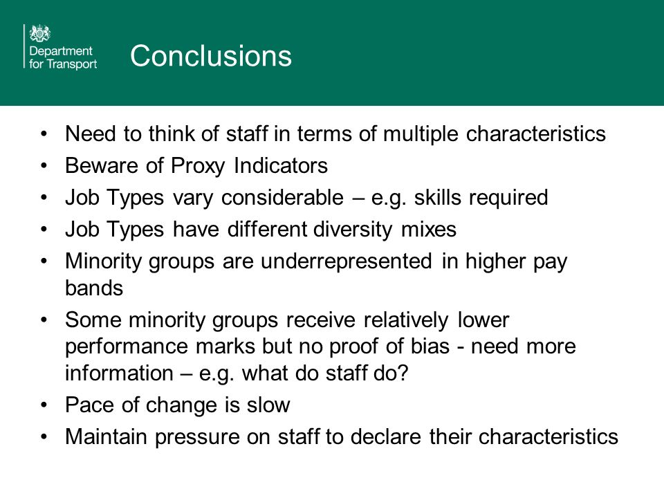 Conclusions Need to think of staff in terms of multiple characteristics Beware of Proxy Indicators Job Types vary considerable – e.g.