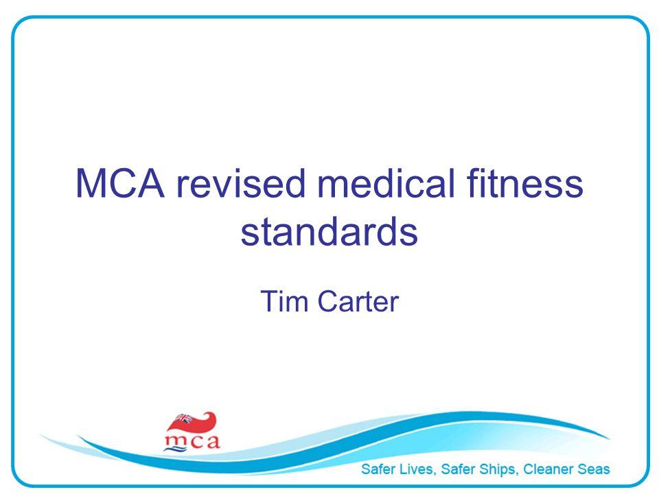 MCA revised medical fitness standards Tim Carter