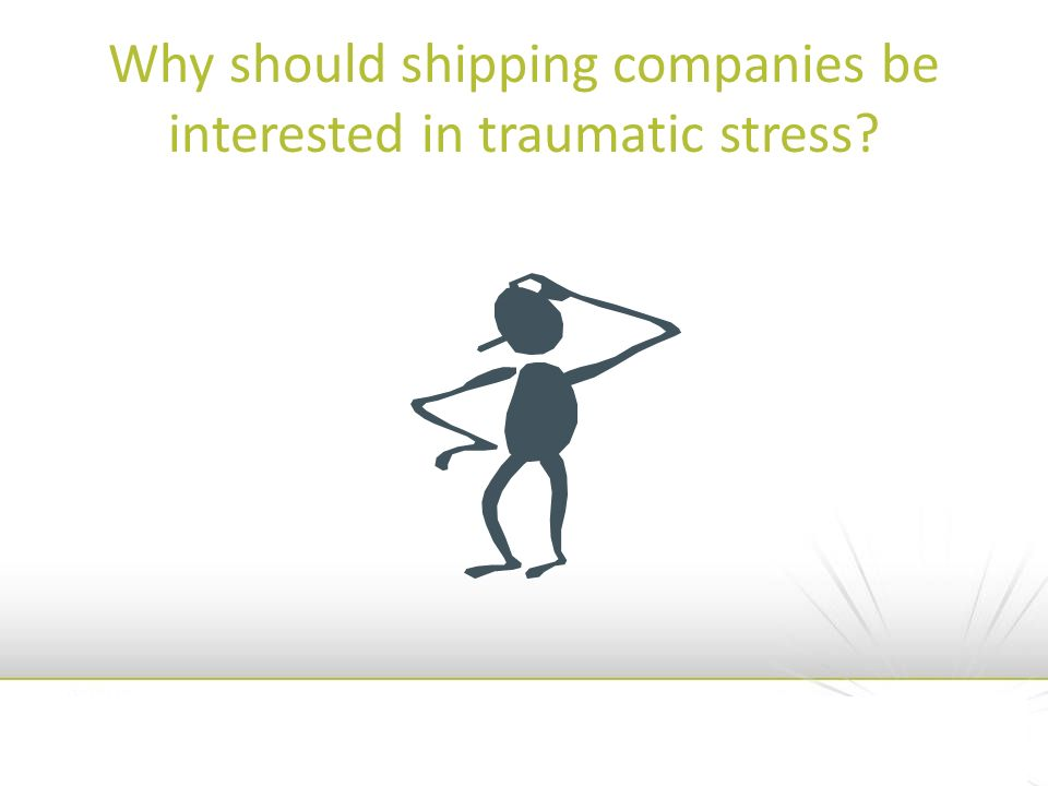 Why should shipping companies be interested in traumatic stress