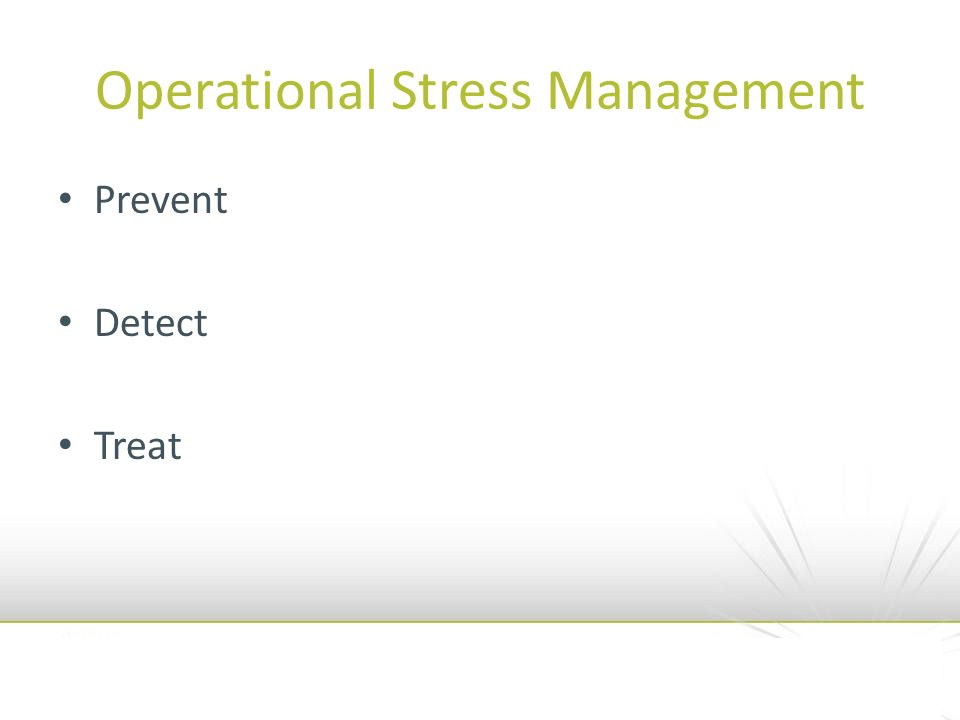 Operational Stress Management Prevent Detect Treat